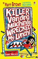 Killer Vending Machines Wrecked My Lunch (Dreary Inkling School)