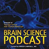 Brain Science Podcast 67: The Ego Tunnel With Thom by Campbell, Ginger MD (2010-03-02) 【並行輸入品】