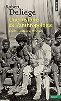 Une Histoire de L'Anthropologie. Ecoles, Auteurs, Th'ories