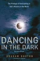 Dancing in the Dark: The Privilege of Participating in God's Ministry in the World