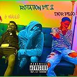 Rotation, Pt. 2 (feat. Dior Peso) [Explicit]