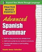 Advanced Spanish Grammar (Practice Makes Perfect)