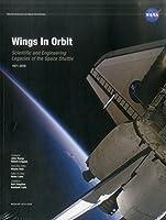 Wings in Orbit: Scientific and Engineering Legacies of the Space Shuttle, 1971-2010 (NASA/Sp)