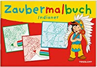 Zaubermalbuch Indianer: Fuer kleine Zauberer ab 3 Jahren