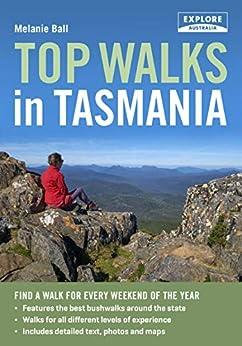 Top Walks in Tasmania by [Ball, Melanie]