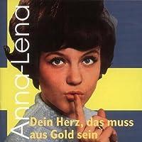 Dein Herz Das Muss Aus Gold Sein 1962 - 1972 by Anna-Lena