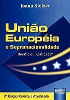 Uniao Europeia E Supranacionalidade - Desafio Ou Realidade?