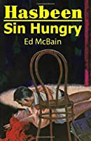 Hasbeen / Sin Hungry