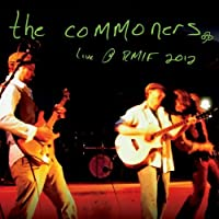 The Commoners Live at Rmif 2012