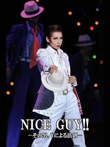 NICE GUY!!-その男、Yによる法則-('11年宙組・東京・千秋楽) 宙組 東京宝塚劇場