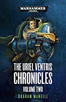 The Uriel Ventris Chronicles: Volume Two (2) (Warhammer 40,000)