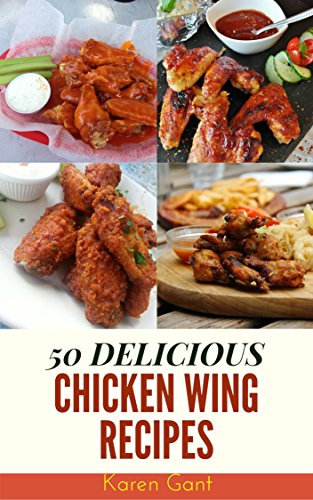 Chicken Wing Recipes : 50 Deli...
