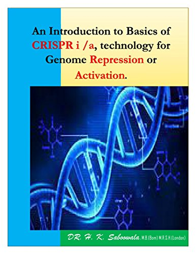 """""""An Introduction to Basics of CRISPR i /a, technology for Genome Repression or Activation."""" (English Edition)"""