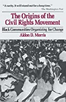 The Origins of the Civil Rights Movement: Black Communities Organizing for Change by Aldon D. Morris(1905-06-08)