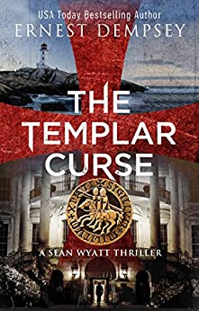 The Templar Curse: A Sean Wyatt Archaeological Thriller (Sean Wyatt Adventure Book 15) by [Dempsey, Ernest]