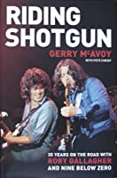 "Riding Shotgun: 35 Years on the Road with Rory Gallagher and ""Nine Below Zero"""