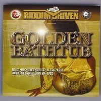 Golden Bathtub/Riddim Driven