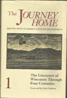 The Journey Home: The Literature of Wisconsin Through Four Centuries