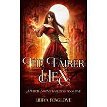 The Fairer Hex: A Paranormal Academy Series (A Witch Among Warlocks Book 1)