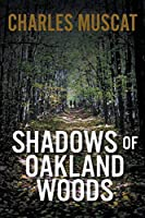 Shadows of Oakland Woods
