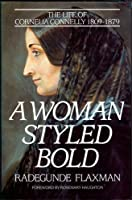A Woman Styled Bold: Life of Cornelia Connelly, 1809-79