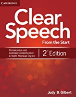 Clear Speech from the Start Student's Book : Basic Pronunciation and Listening Comprehension in North American English. 2nd.