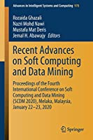 Recent Advances on Soft Computing and Data Mining: Proceedings of the Fourth International Conference on Soft Computing and Data Mining (SCDM 2020), Melaka, Malaysia, January 22–⁠23, 2020 (Advances in Intelligent Systems and Computing)