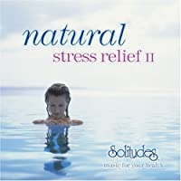 Natural Stress Relief 2 by Dan Gibson (2003-03-04)
