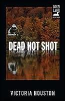 Dead Hot Shot (A Loon Lake Mystery)