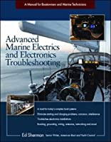 Advanced Marine Electrics and Electronics Troubleshooting: A Manual for Boatowners and Marine Technicians【洋書】 [並行輸入品]