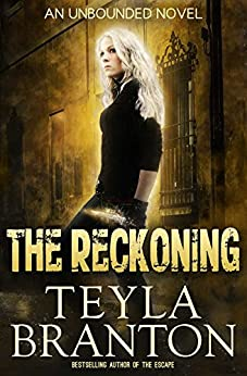 The Reckoning (Unbounded Series Book 4) by [Branton, Teyla]