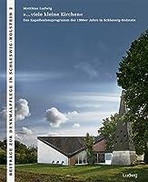 »...viele kleine Kirchen«Das Kapellenbauprogramm der 1960er Jahre in Schleswig-Holstein