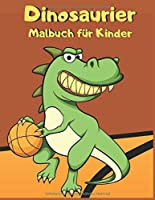 Dinosaurier: Malbuch fuer Kinder