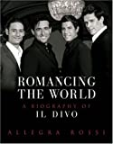Romancing the World: A Biography of Il Divo 画像