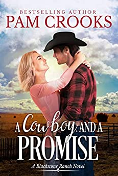 A Cowboy and a Promise (Blackstone Ranch Book 1) by [Crooks, Pam]