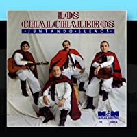Juntando Sue?os by Los Chalchaleros