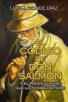 El Código de Don Salmón: Y el Poder Humano que lo Posibilita Todo
