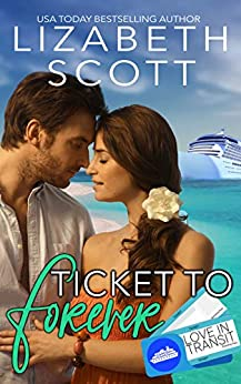 Ticket to Forever (Love in Transit Book 1) by [Scott, Lizabeth]