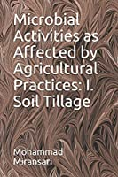 Microbial Activities as Affected by Agricultural Practices: I. Soil Tillage