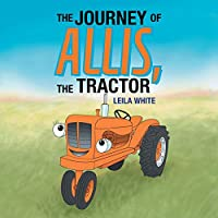 The Journey of Allis, the Tractor