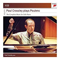 Paul Crossley Plays Poulenc - Complete Works For Piano
