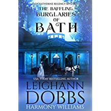 The Baffling Burglaries of Bath (Lady Katherine Regency Mysteries Book 2)