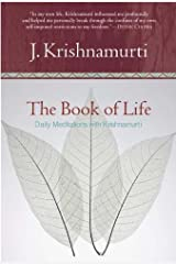 The Book of Life: Daily Meditations with Krishnamurti Kindle Edition