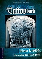 1860 Muenchen Tattoobuch: Eine Liebe, die unter die Haut geht