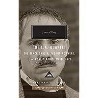 The L.A. Quartet: The Black Dahlia, The Big Nowhere, L.A. Confidential, White Jazz (Everyman's Library Contemporary Classics Series)