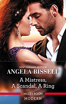 A Mistress, A Scandal, A Ring (Ruthless Billionaire Brothers Book 2) by [Bissell, Angela]
