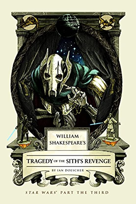 William Shakespeare's Tragedy of the Sith's Revenge: Star Wars Part the Third (William Shakespeare's Star Wars Book 3) (English Edition)