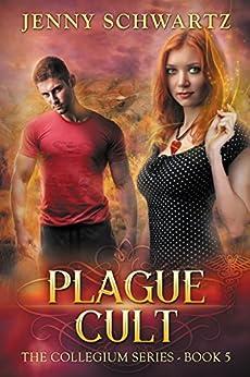 Plague Cult (The Collegium Book 5) by [Schwartz, Jenny]