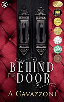 Behind the Door: A Sizzling, Psychological Suspense (Hidden Motives Book 1) by [Gavazzoni, A.]