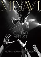MIYAVI,The Guitar Artist –SLAP THE WORLD TOUR 2014-(初回生産限定盤) [DVD](在庫あり。)
